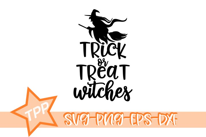 Trick or Treat svg, Halloween svg, Witches cutting file