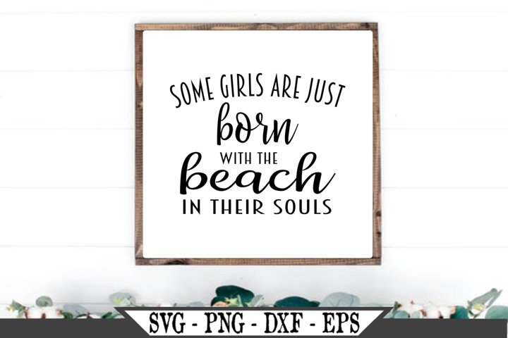 Some Girls Are Just Born With The Beach In Their Souls SVG