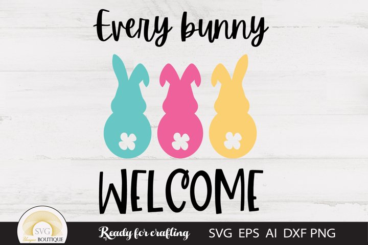 Easter svg, Every Bunny Welcome