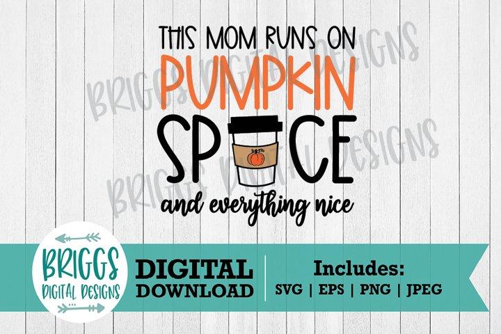 This Mom Runs on Pumpkin Spice SVG | Fall shirt Cut File