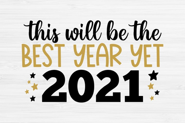 Best year yet svg, New years cricut , New Years SVG