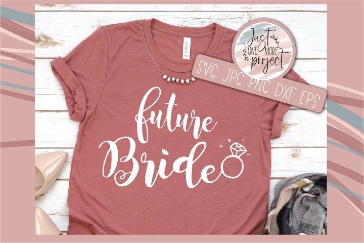 Future Bride svg, Bride svg, Engaged svg, Engagement svg,