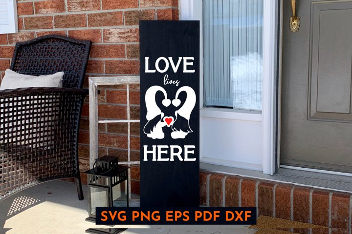 Valentines day porch sign. Vertical svg. Love lives here