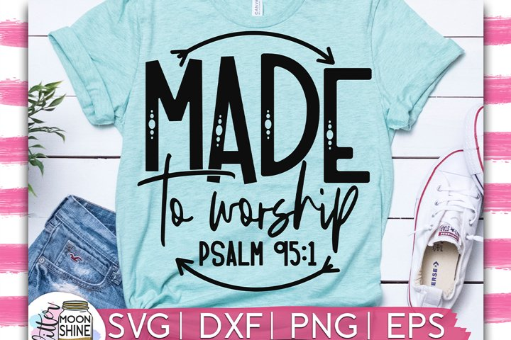 Made To Worship SVG DXF PNG EPS Cutting Files