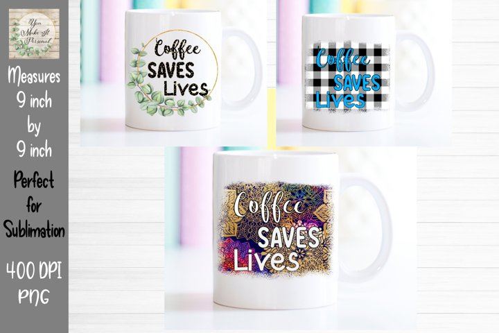 Coffee Saves Lives, PNG Design Bundle,
