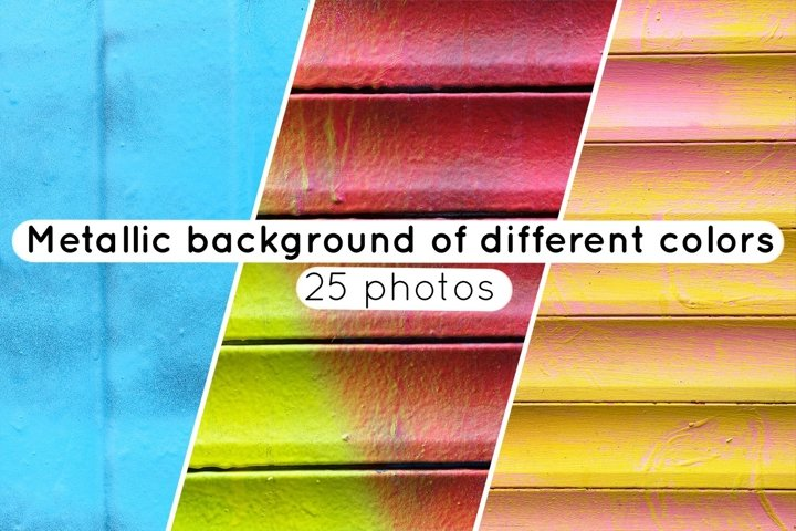 Metallic background of different colors / 25 photos