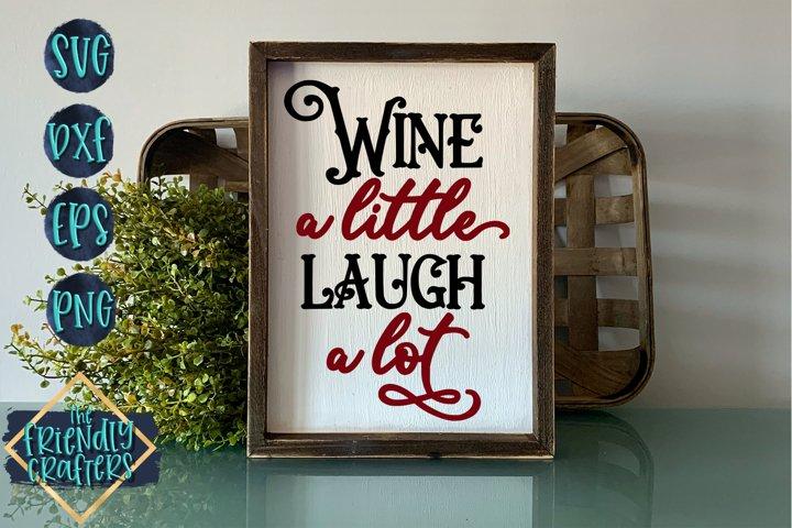 Wine A Little Laugh A Lot - Wine SVG