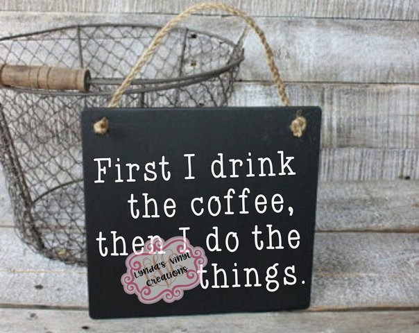 First I drink the coffee then I do the things SVG/EPS/DXF Fi