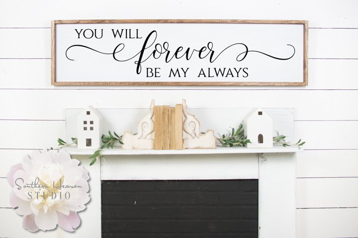 YOU WILL FOREVER BE MY ALWAYS - SVG, PNG, DXF and EPS