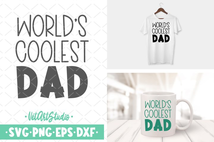 Worlds coolest dad svg, Dad svg, Fathers day, Best dad