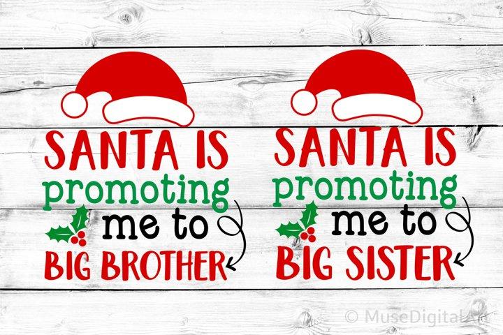 Santa is Promoting Me to Big Brother Svg, Big Sister Bundle