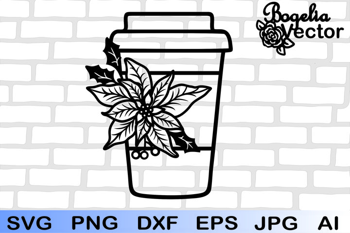 Christmas Coffee Cup Svg, Poinsettia Svg, Floral Coffee Svg