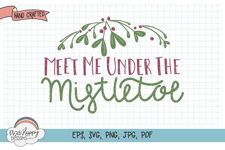 Under the Mistletoe - Hand Lettered Christmas SVG