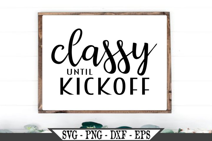 Classy Until Kickoff SVG