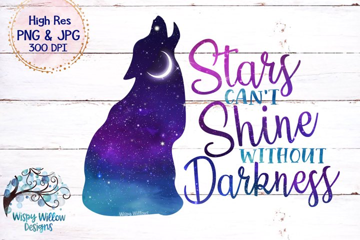 Stars Cant Shine Without Darkness PNG | Galaxy Sky Wolf PNG