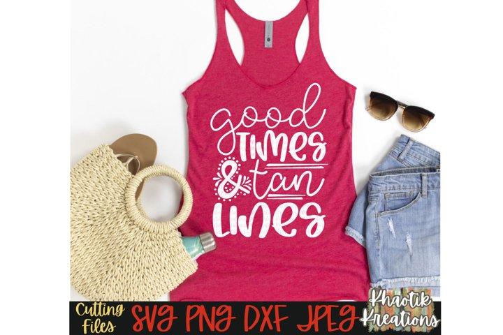 Good Times and Tan Lines Svg, Summer Svg, Vacation Svg