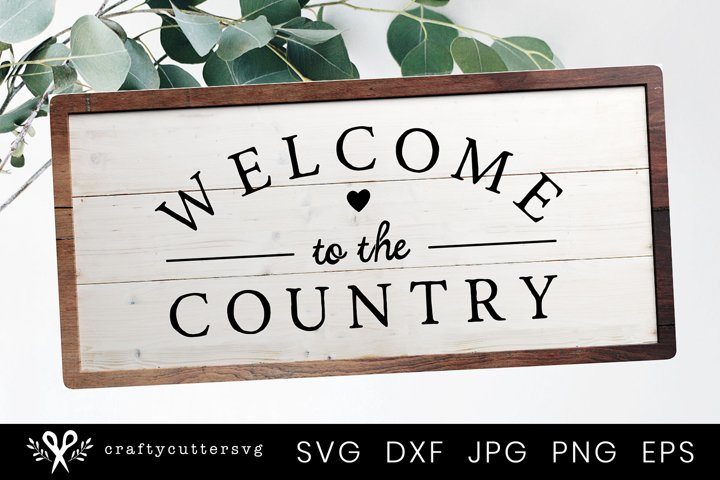 Welcome to the country Sign | Farmhouse Sign | Farm Svg