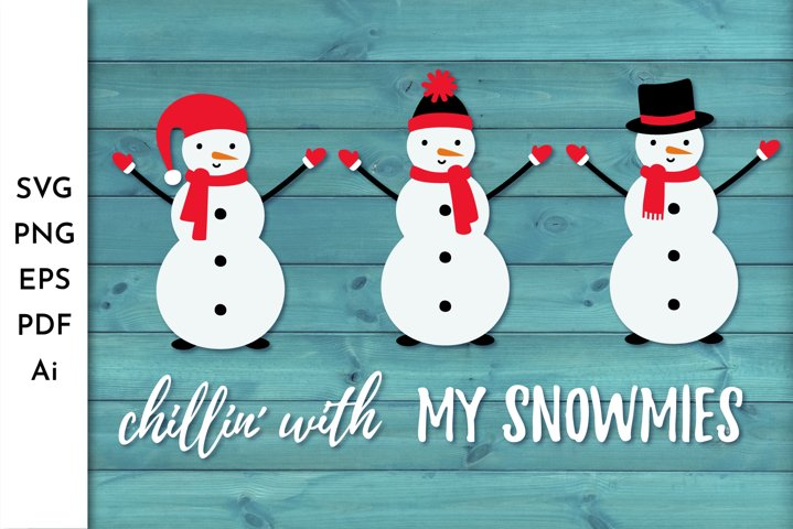 Snowman SVG. Chillin with my Snowmies. Snowman PNG.