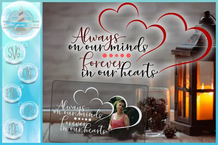 Always On Our Minds Forever In Our Hearts Quote SVG