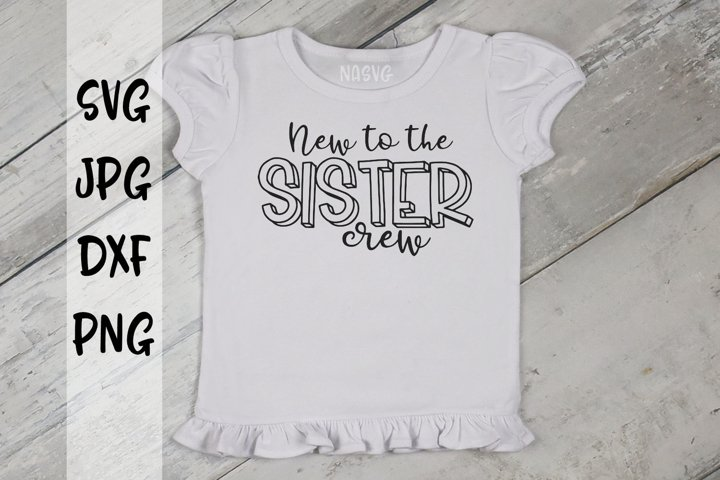 New To The Sister Crew, A Sibling SVG For Crafters