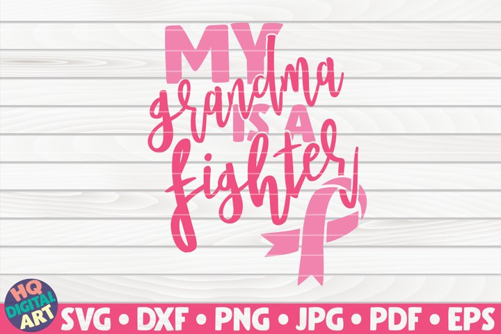My grandma is a Fighter SVG| Cancer Awareness Quote