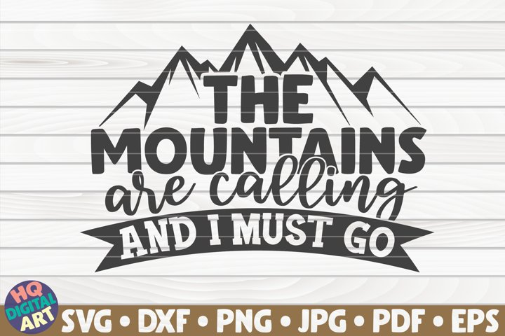 The mountains are calling and I must go SVG |Camping quote