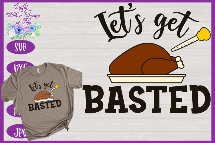 Thanksgiving SVG | Lets Get Basted SVG | Funny Holiday SVG