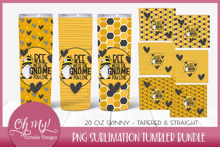 Bee With The Gnome You Love Sublimation Tumbler Designs