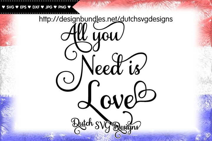 Text cutting file All You Need is Love, love svg, valentine