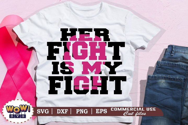 Her fight is my fight svg, Breast Cancer Awareness svg