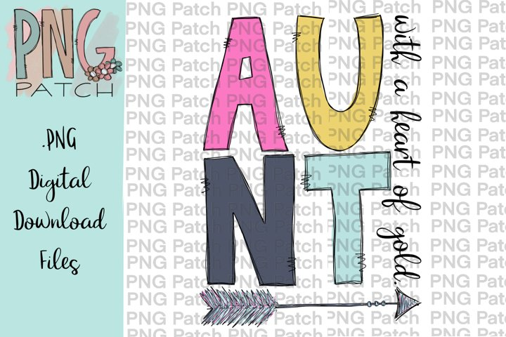 Aunt with a Heart of Gold, Aunt PNG File, Family Sublimation