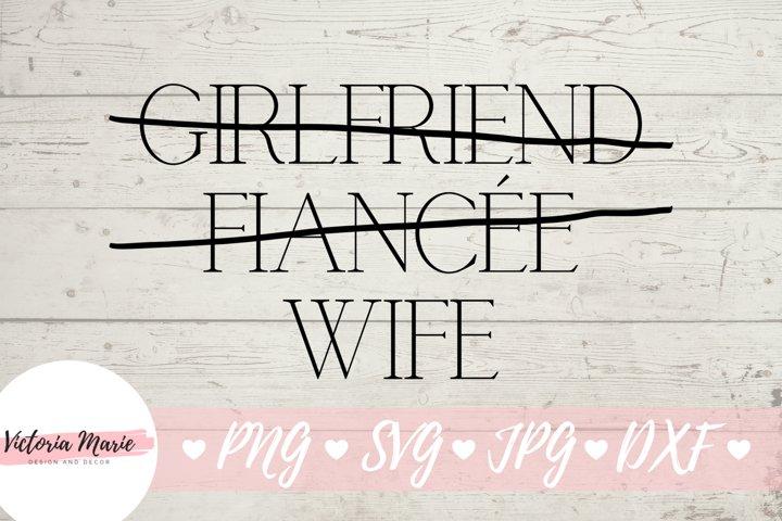 Girlfriend Fiancee Wife svg, bride svg, Honeymoon Shirt