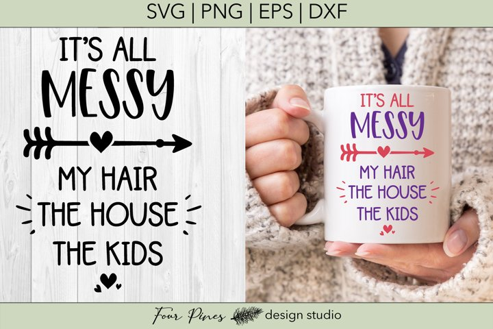 Its All Messy My Hair The House The Kids SVG