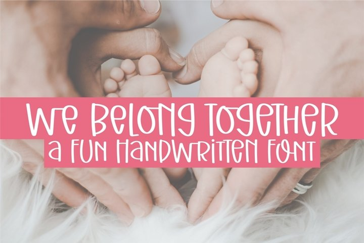 We Belong Together - a fun handritten font