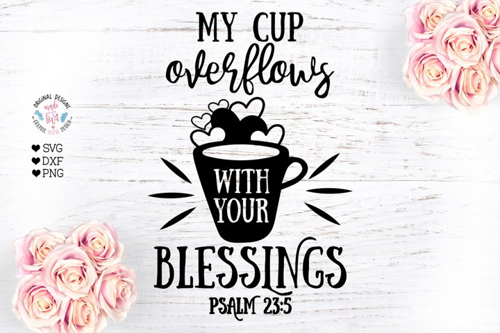My cup overflows with your blessings - Faith SVG