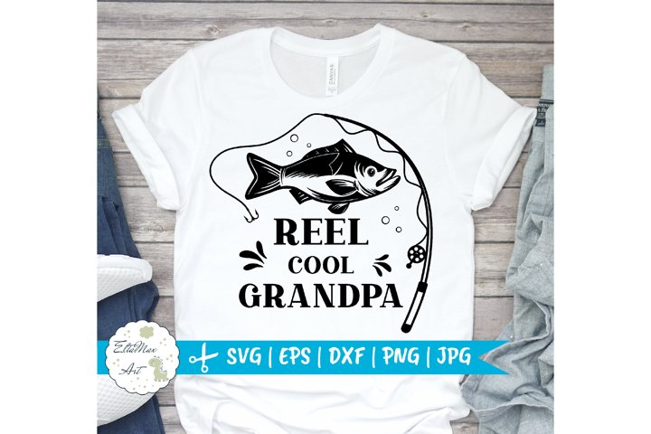 Reel Cool Grandpa Svg, Fishing SVG, Dad svg, Papa Svg File