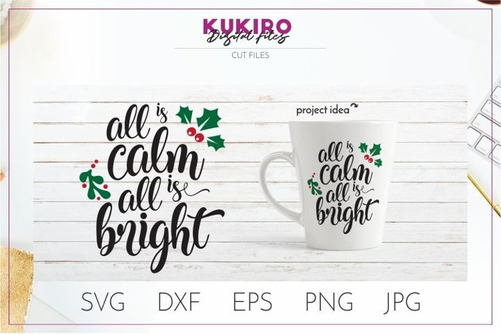 All Is Calm All Is Bright Svg Christmas Svg Cut File 302779 Cut Files Design Bundles
