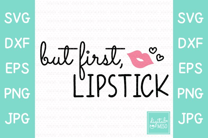 But First, Lipstick SVG - Script Vector