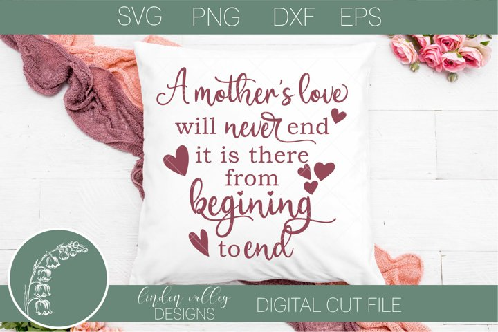 A Mothers Love Will Never End SVG|Mothers Day