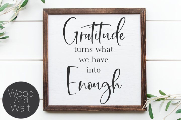 Gratitude Turns What We Have Into Enough SVG | Thanksgiving