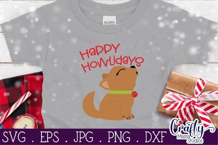 Christmas Svg, Animal Svg, Dog Svg Happy Howlidays, Holidays