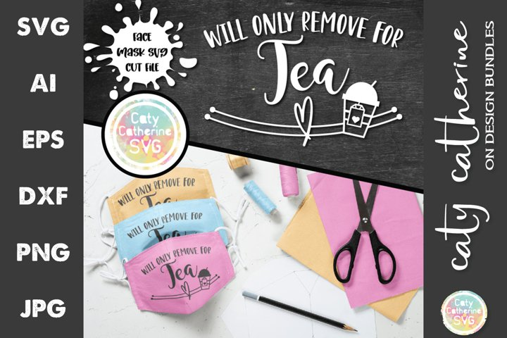 Will Only Remove For Tea Face Mask Bundle SVG Cut Files