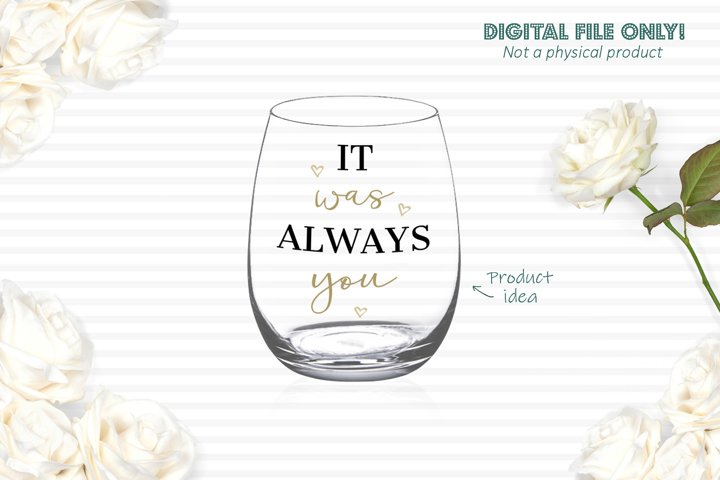It was always you - Romantic SVG cut file example 3