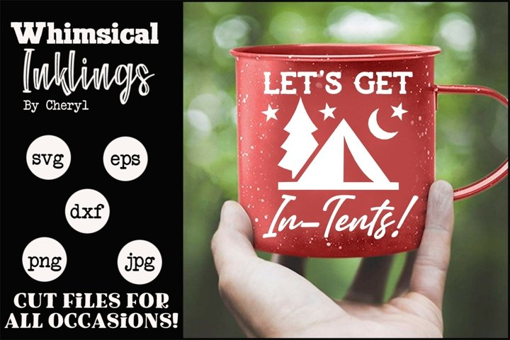 Lets Get In-Tents-Camping SVG