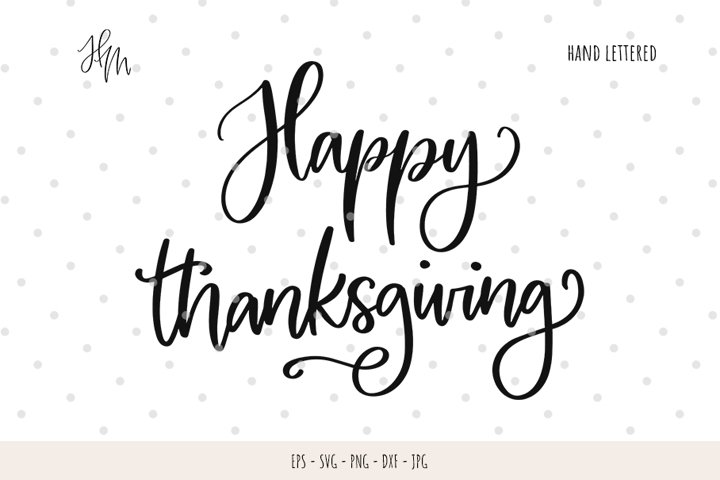 Happy thanksgiving cut file SVG DXF EPS PNG JPG