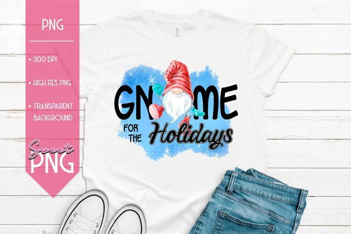 Gnome Fore the Holidays Sublimation Printable PNG