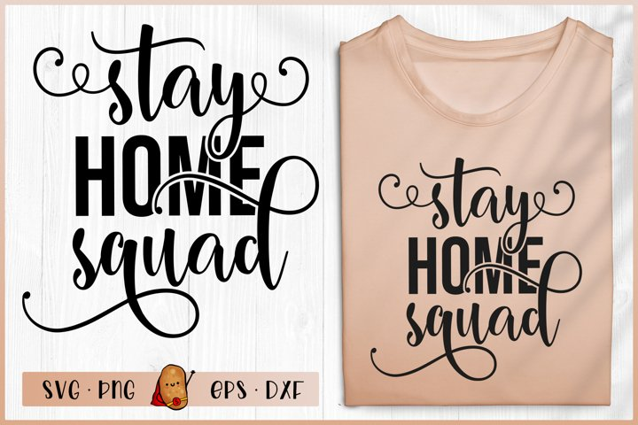 Stay Home Squad SVG - Stay Home SVG - Home Quotes SVG