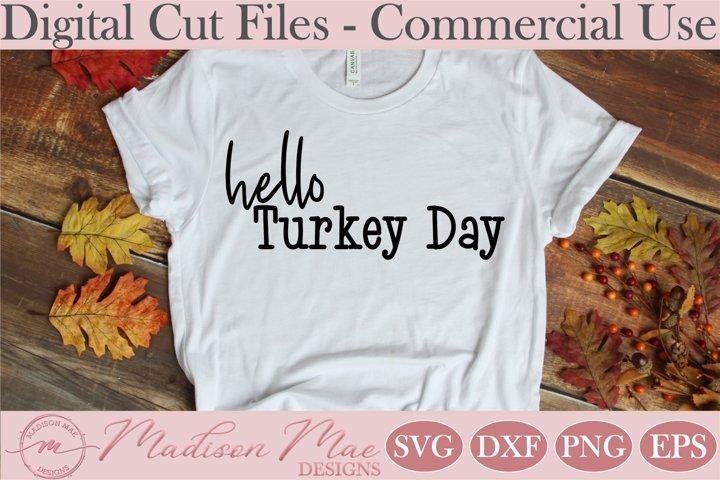 Thanksgiving SVG, Hello Turkey Day Shirt Decal SVG