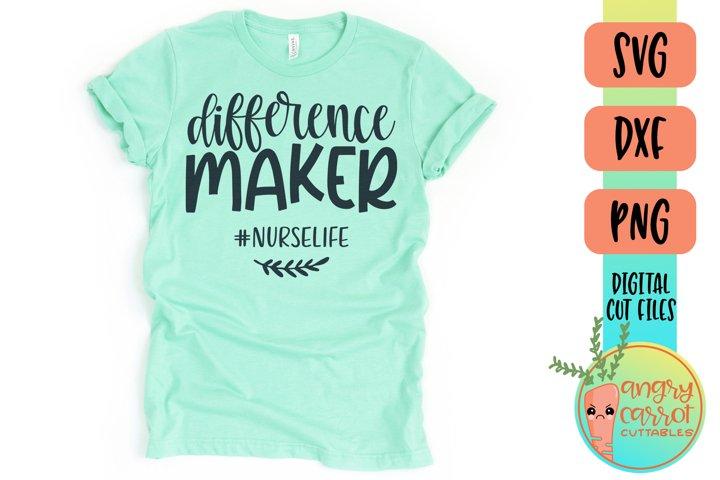 Difference Maker Nurse SVG   Nursing Shirt SVG