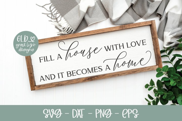 Fill A House With Love - Family Sign SVG Cut File